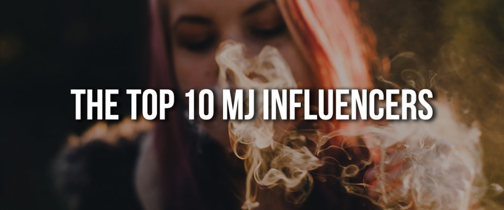 The Top 10 Marijuana Influencers