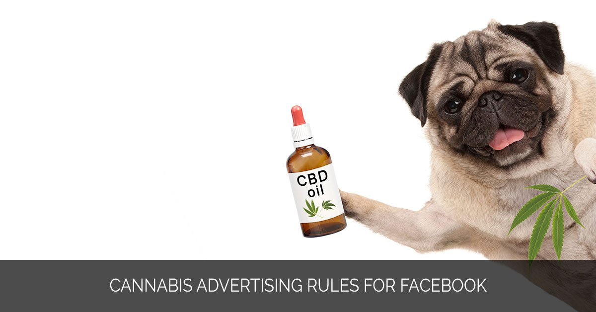 CANNABIS ADVERTISING RULES FOR FACEBOOK