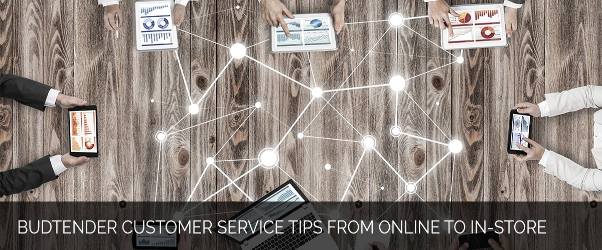 Budtender Customer Service Tips from Online to In-Store