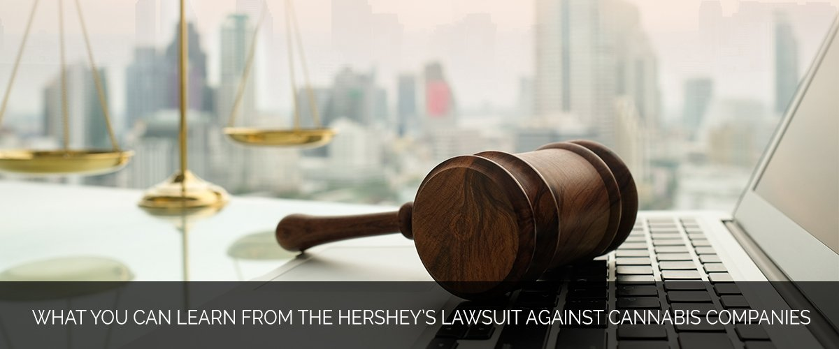 What You Can Learn from the Hershey's Lawsuit Against Cannabis Companies
