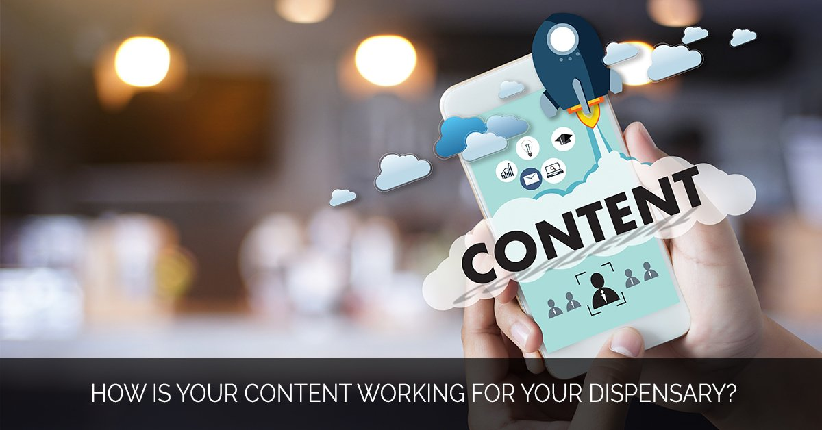 How Is Your Content Working for Your Dispensary_