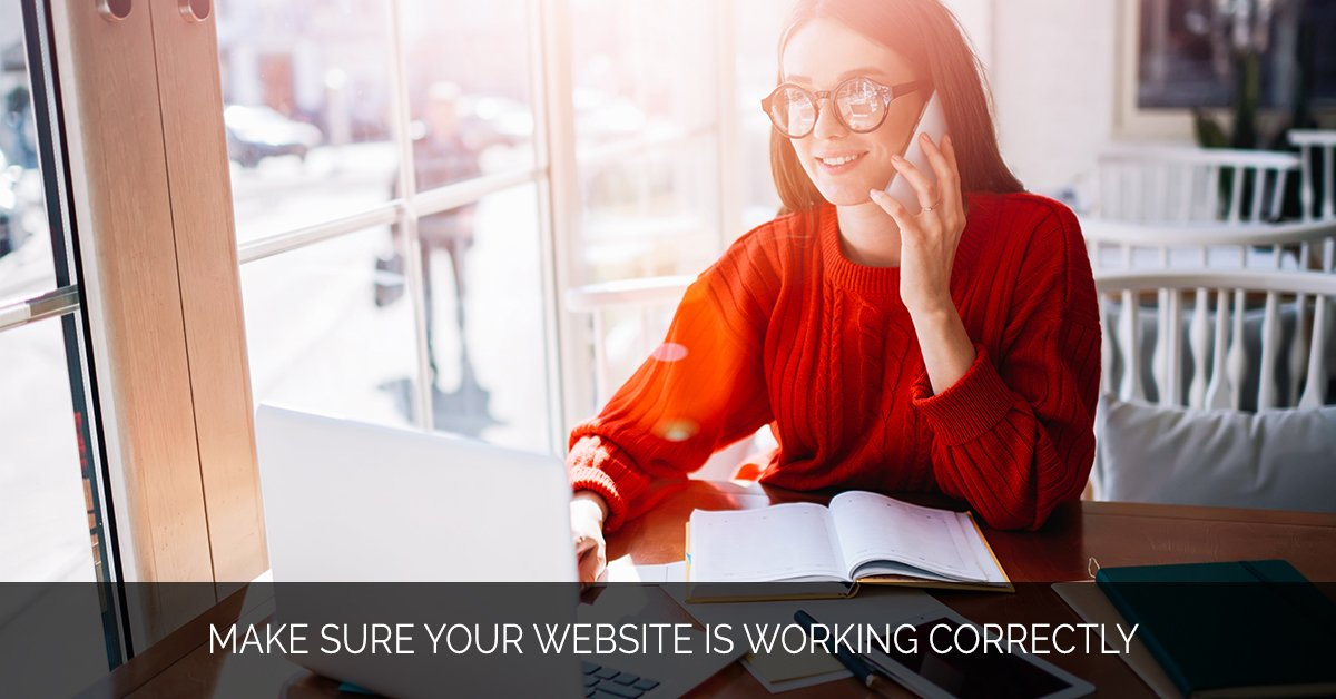 Make Sure Your Website is Working Correctly
