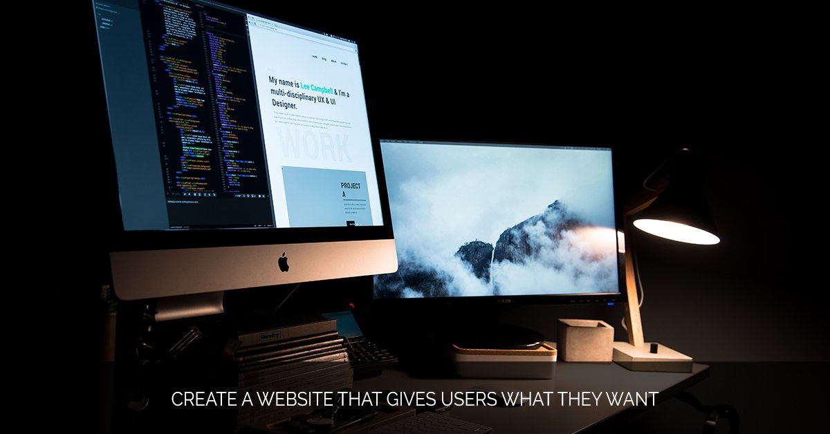 Create a Website that Gives Users What They Want