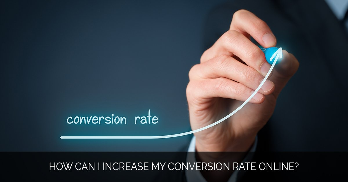 How can I increase my conversion rate online_