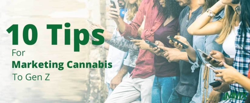 10 Tips for Marketing Cannabis to Gen-Z