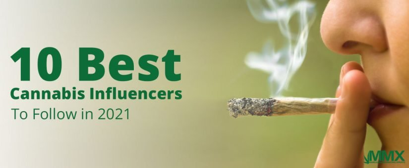 10 Best Cannabis Influencers to Follow in 2021